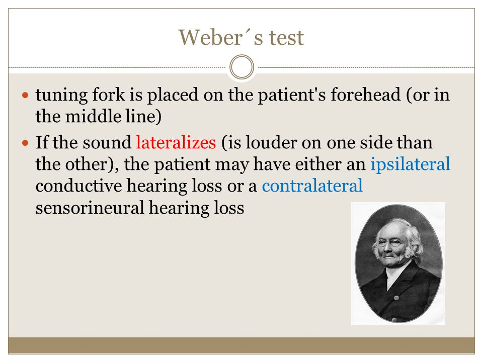 Weber´s test tuning fork is placed on the patient s forehead (or in the middle line)