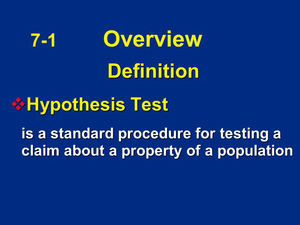 Definition 7-1 Overview Hypothesis Test