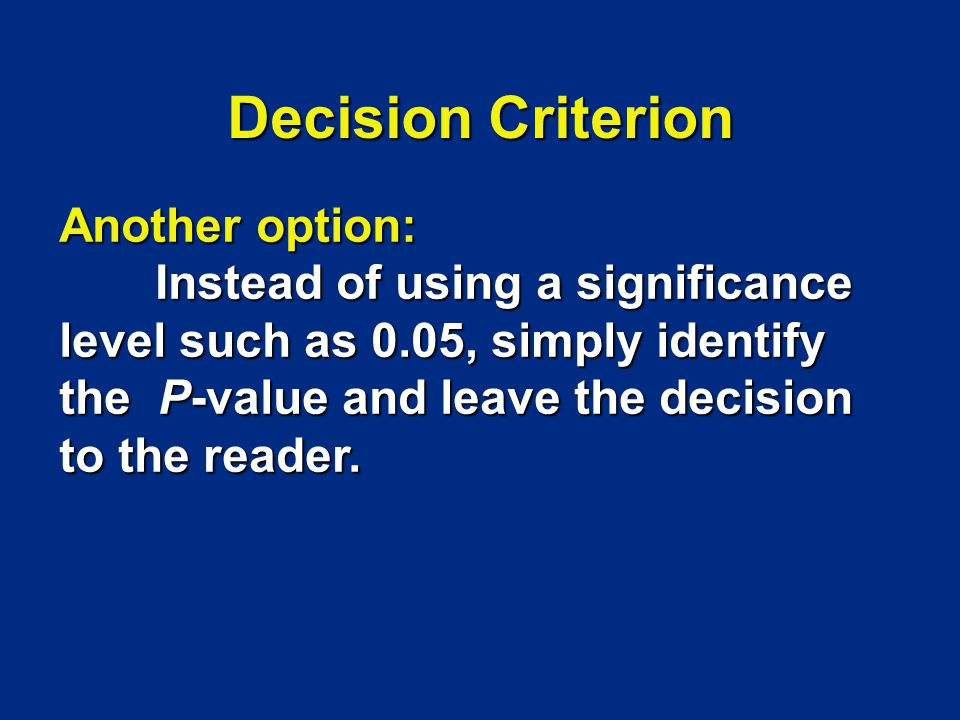 Decision Criterion Another option: