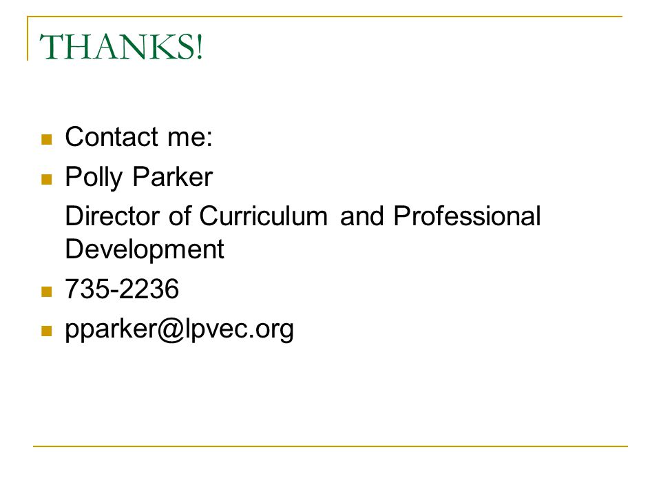THANKS! Contact me: Polly Parker
