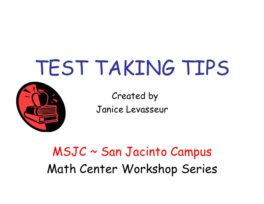 TEST TAKING TIPS Created by Janice Levasseur