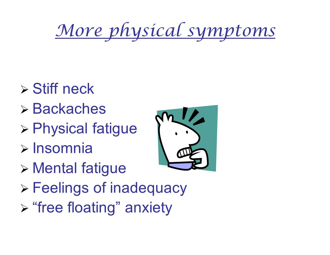 More physical symptoms