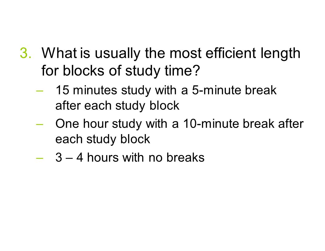 What is usually the most efficient length for blocks of study time
