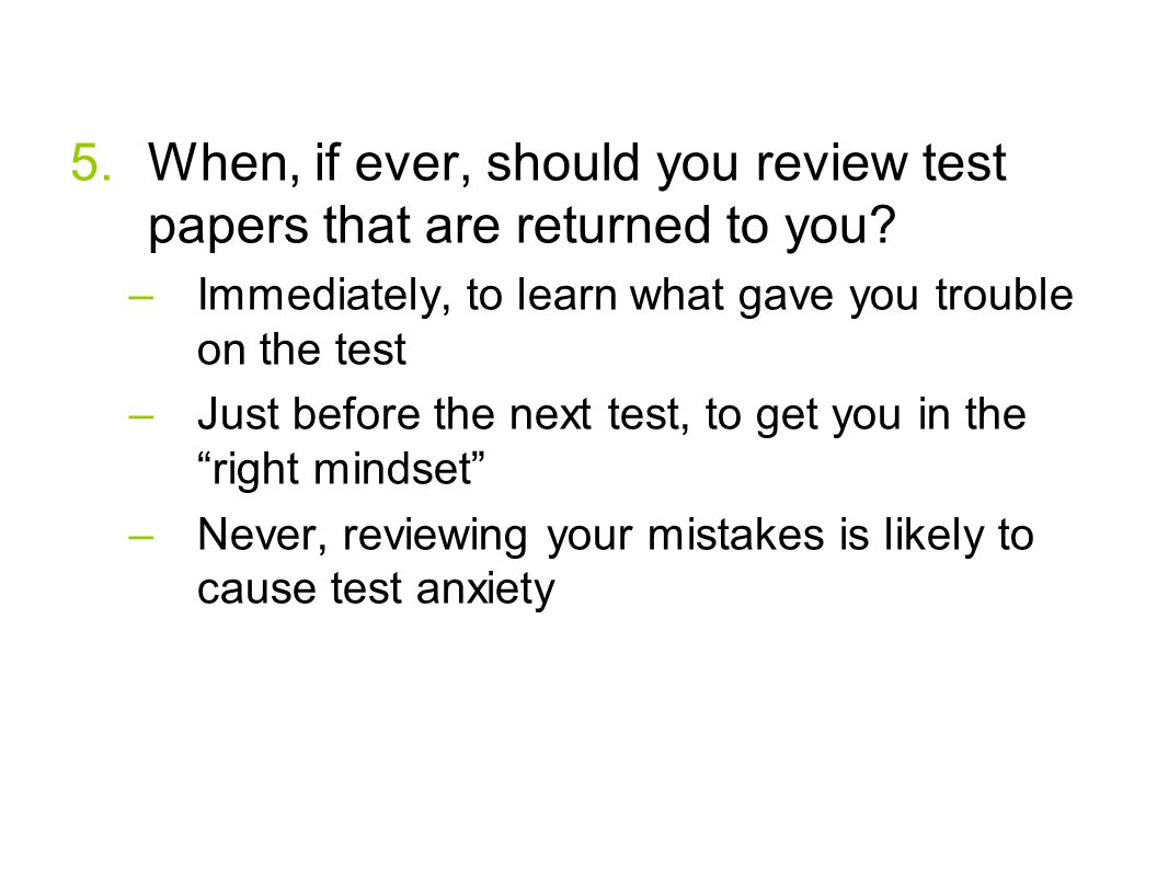 When, if ever, should you review test papers that are returned to you