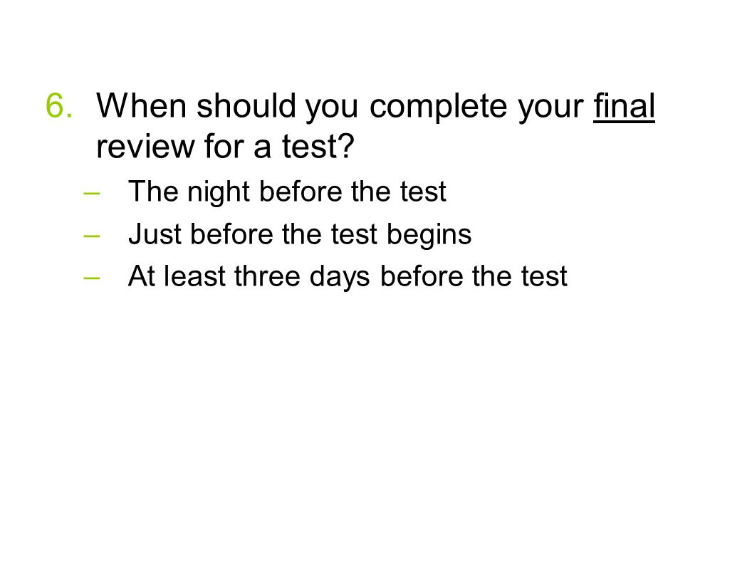 When should you complete your final review for a test
