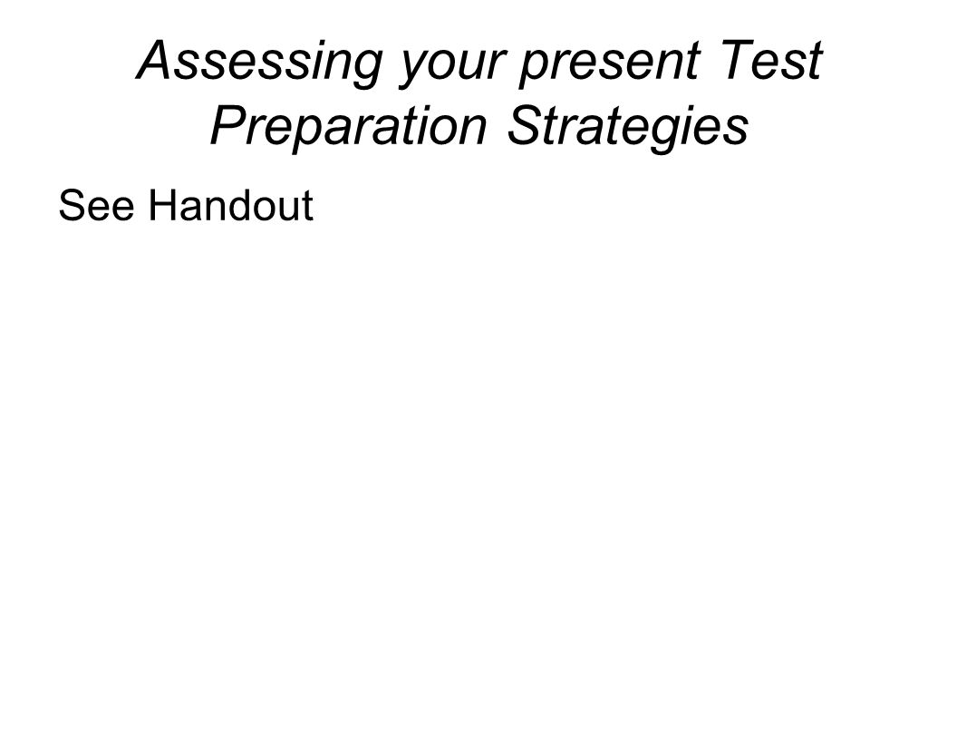 Assessing your present Test Preparation Strategies