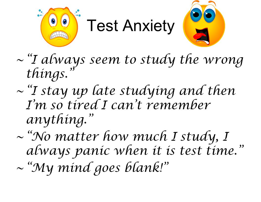 Test Anxiety I always seem to study the wrong things.