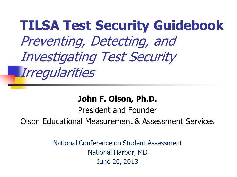 TILSA Test Security Guidebook Preventing, Detecting, and Investigating Test Security Irregularities