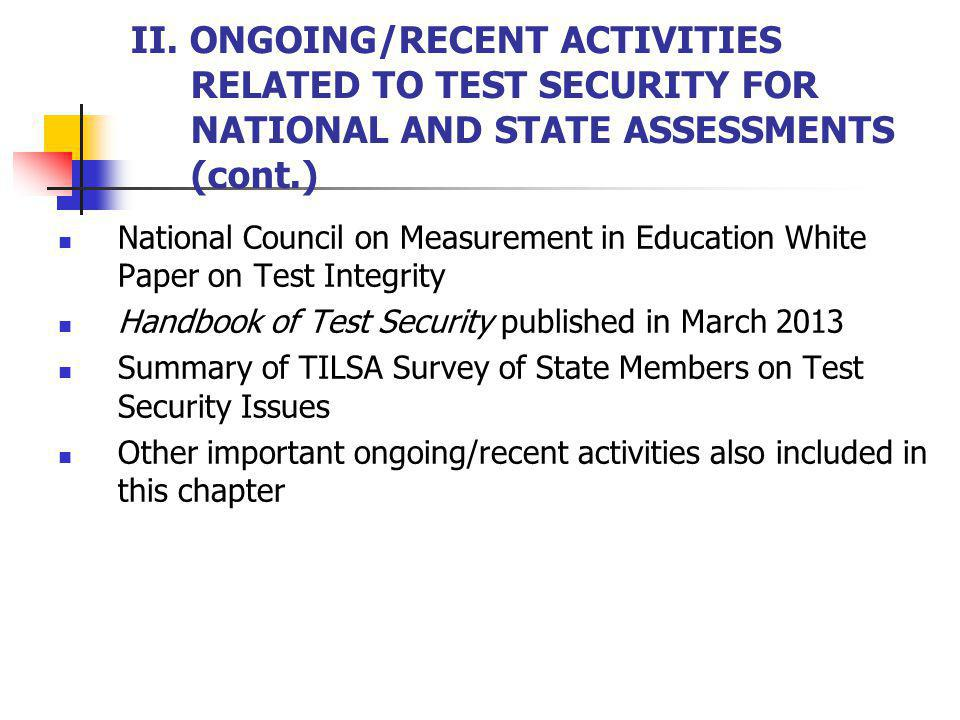 II. ONGOING/RECENT ACTIVITIES RELATED TO TEST SECURITY FOR NATIONAL AND STATE ASSESSMENTS (cont.)