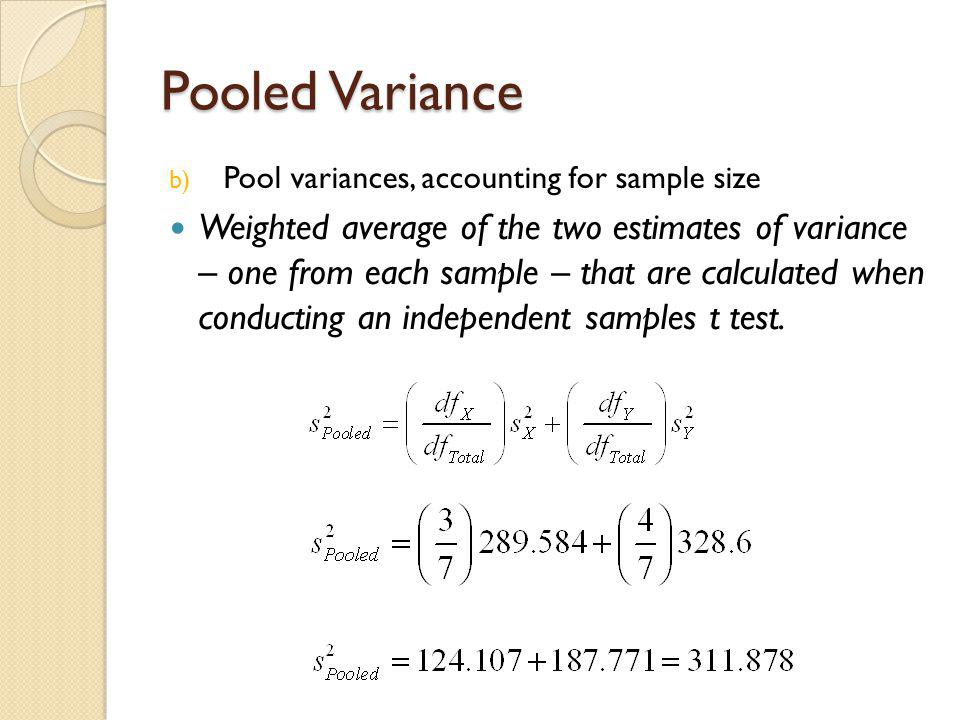 Pooled Variance Pool variances, accounting for sample size.
