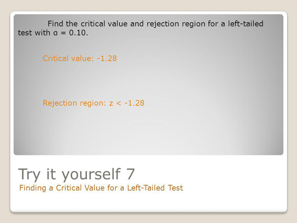 Find the critical value and rejection region for a left-tailed test with α = 0.10.