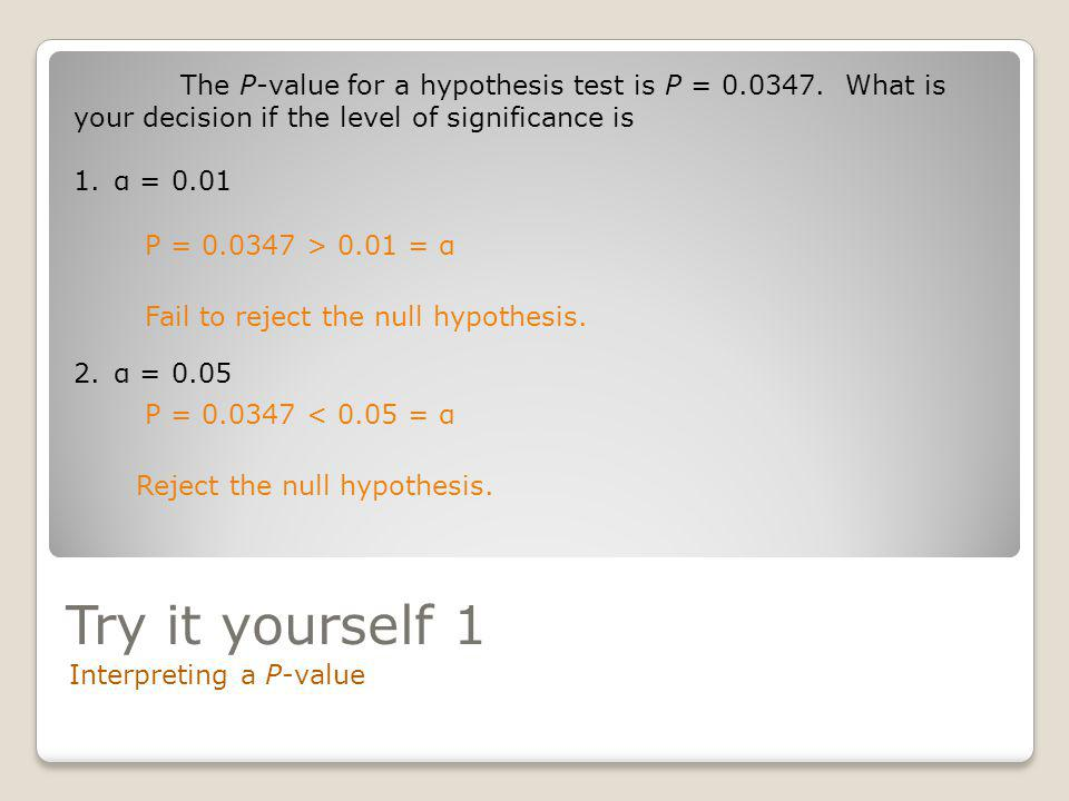 The P-value for a hypothesis test is P = 0. 0347