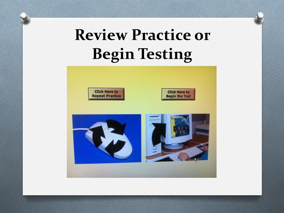 Review Practice or Begin Testing
