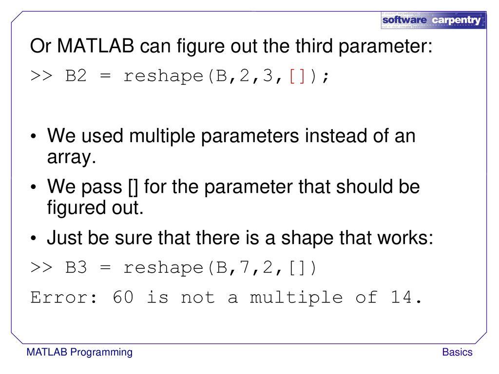 MATLAB Programming Basics Copyright © Software Carpentry ppt