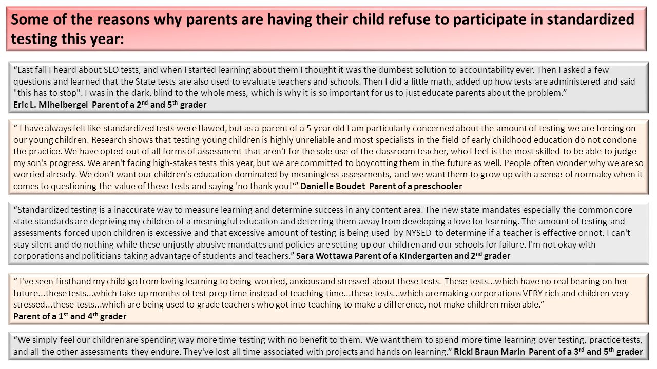 Some of the reasons why parents are having their child refuse to participate in standardized testing this year: