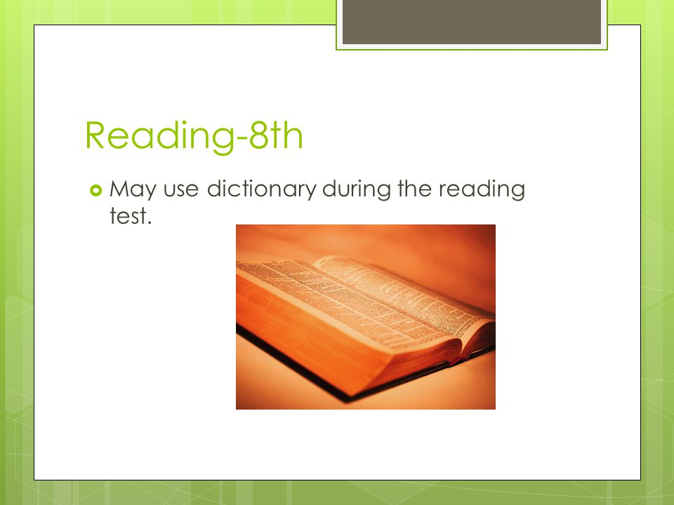 Reading-8th May use dictionary during the reading test.
