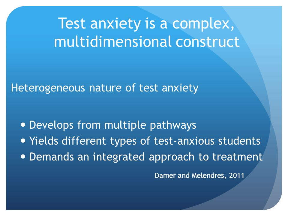 Test anxiety is a complex, multidimensional construct