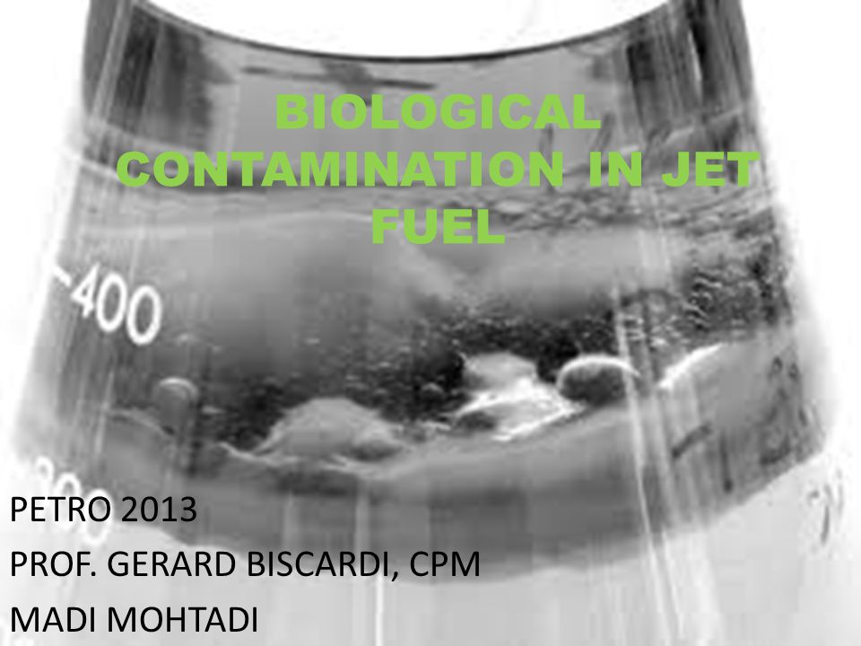 BIOLOGICAL CONTAMINATION IN JET FUEL