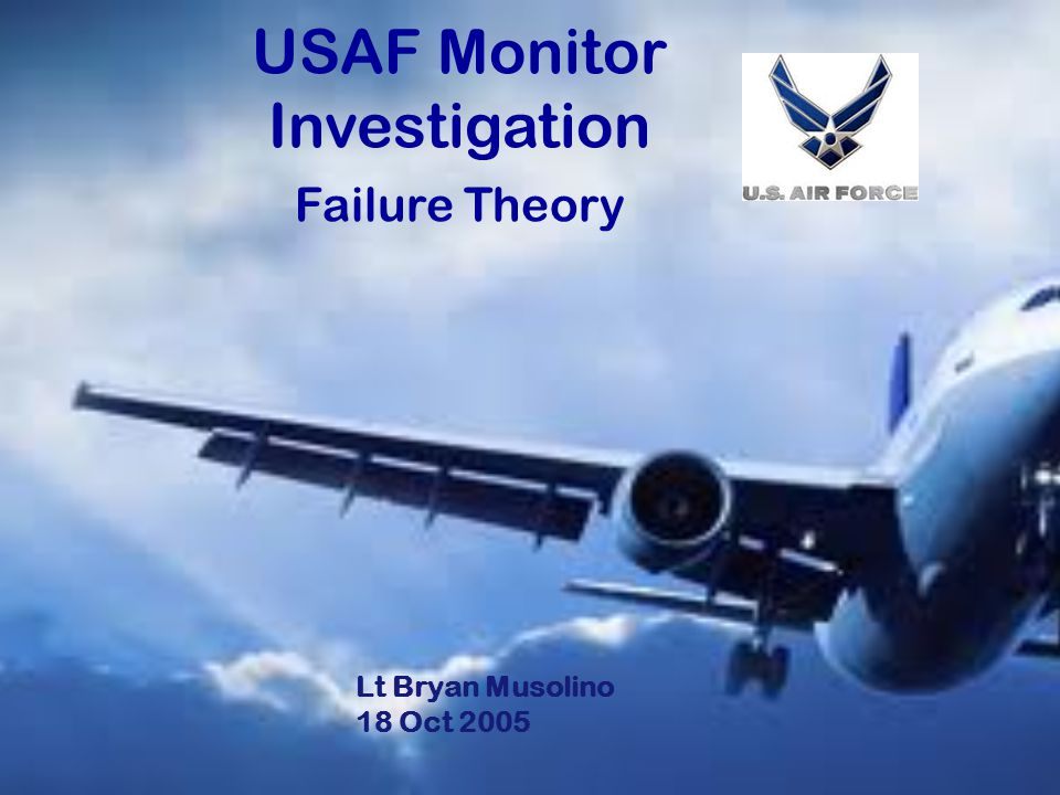 USAF Monitor Investigation Failure Theory