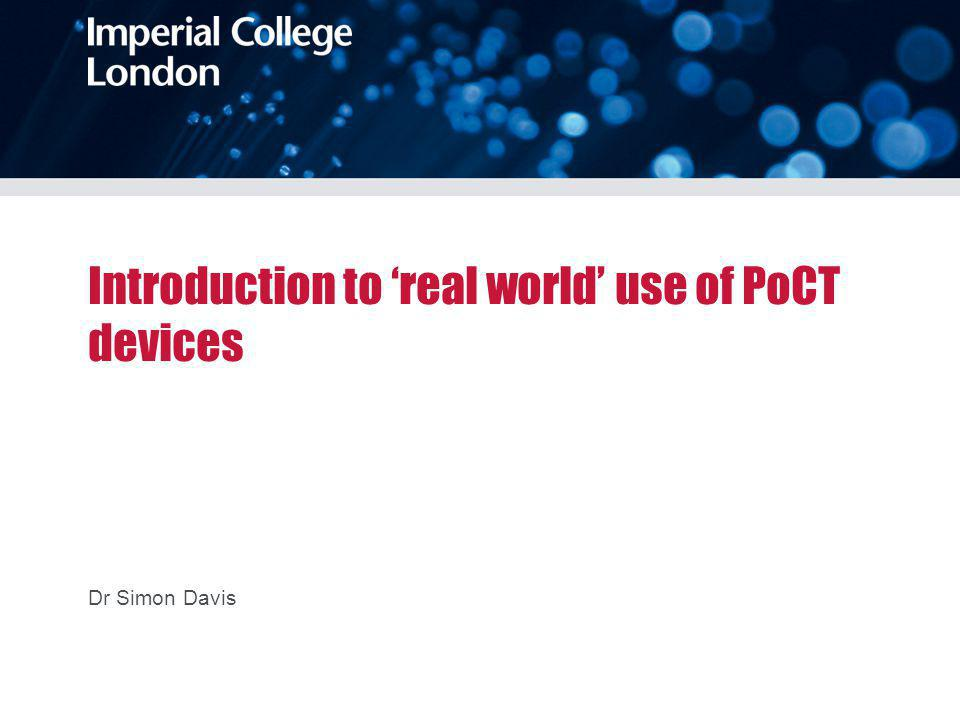 Introduction to 'real world' use of PoCT devices