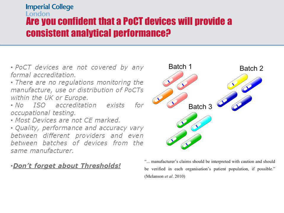 Are you confident that a PoCT devices will provide a consistent analytical performance