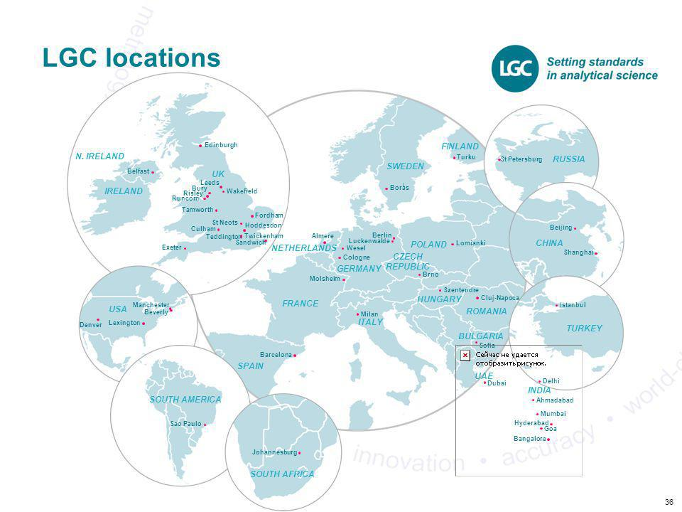 LGC locations FINLAND N. IRELAND RUSSIA SWEDEN UK IRELAND POLAND CHINA
