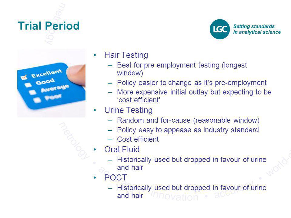 Trial Period Hair Testing Urine Testing Oral Fluid POCT