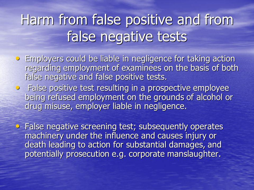 Harm from false positive and from false negative tests