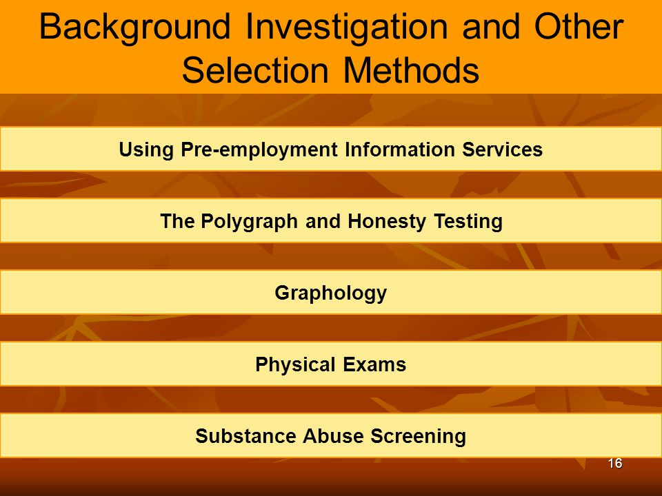 Background Investigation and Other Selection Methods