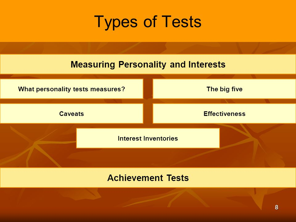 Measuring Personality and Interests What personality tests measures