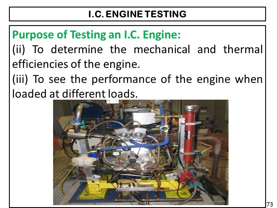Purpose of Testing an I.C. Engine: