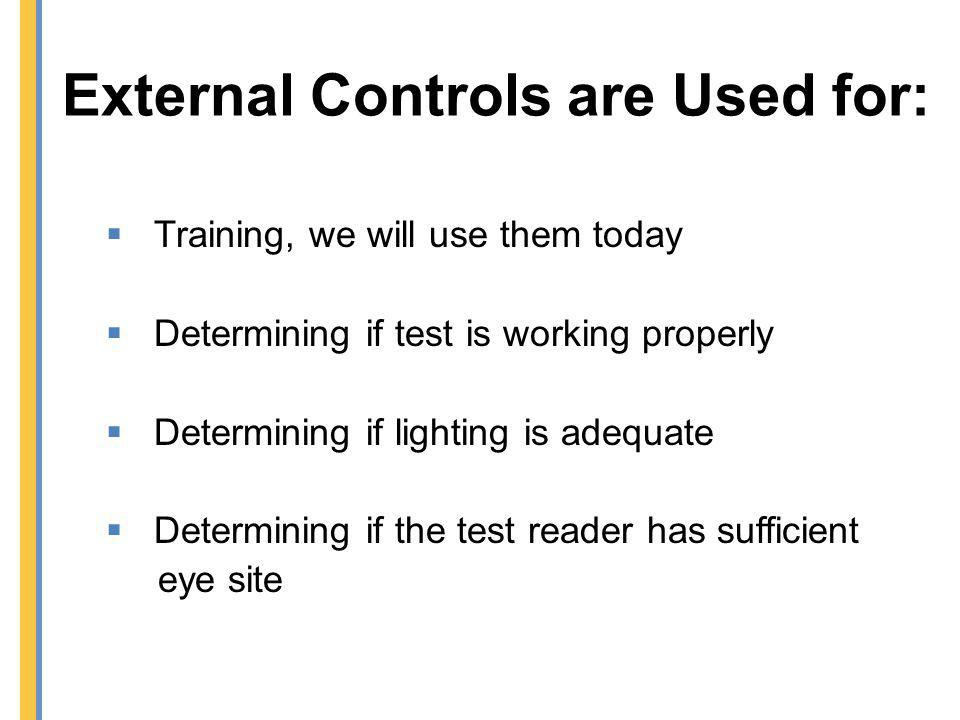 External Controls are Used for:
