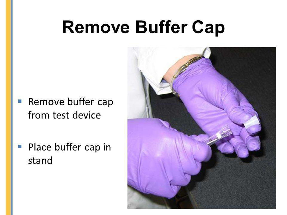Remove Buffer Cap Remove buffer cap from test device