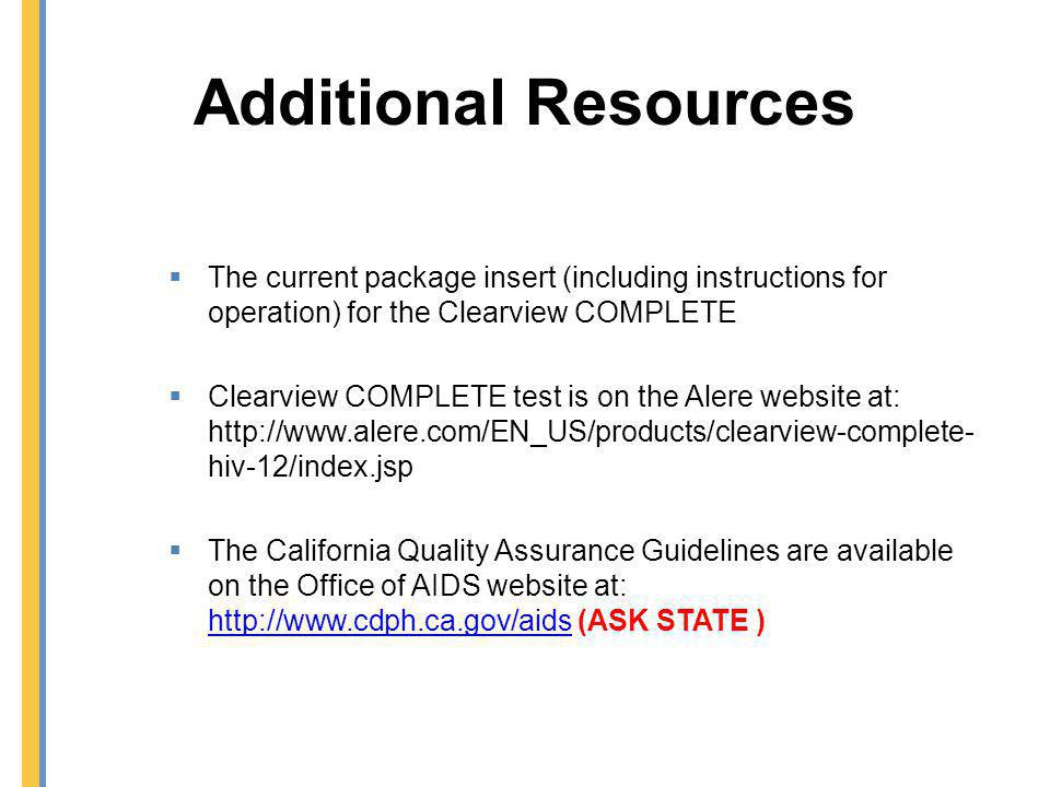 Additional Resources The current package insert (including instructions for operation) for the Clearview COMPLETE.