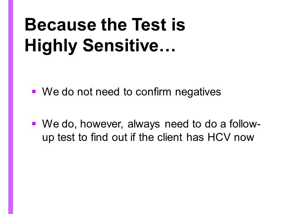 Because the Test is Highly Sensitive…