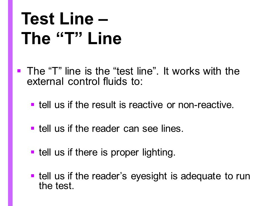 Test Line – The T Line The T line is the test line . It works with the external control fluids to: