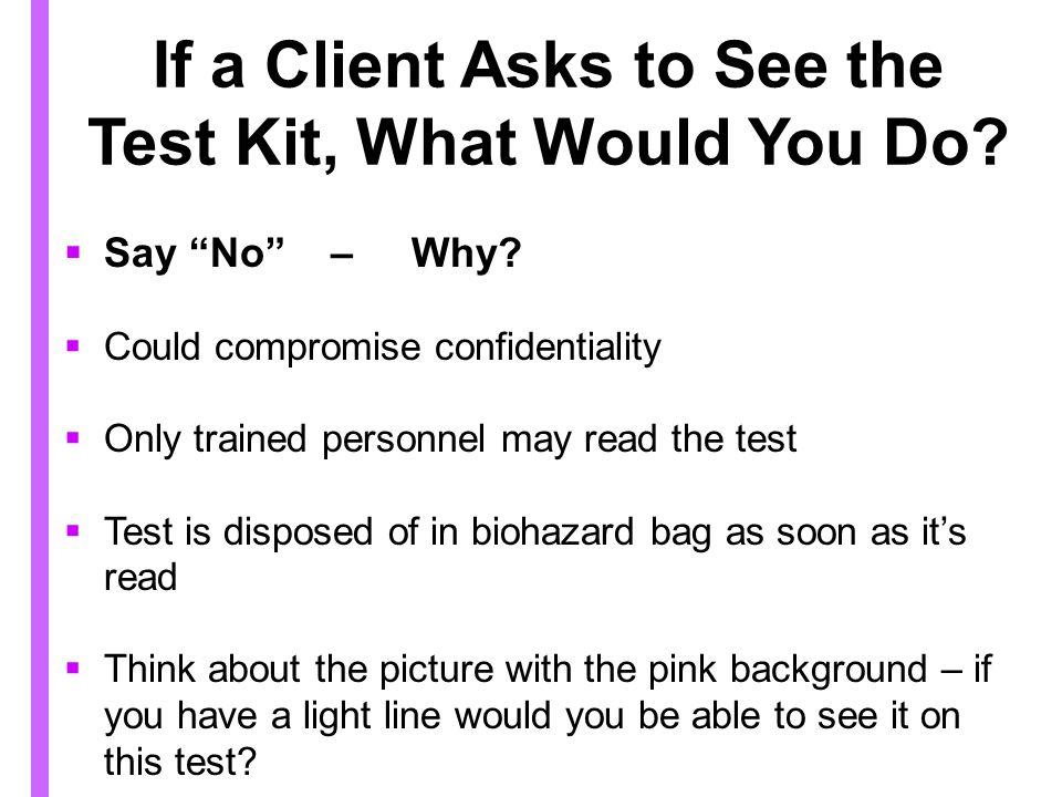 If a Client Asks to See the Test Kit, What Would You Do