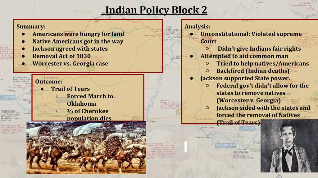 Indian Policy Block 2 Summary: Americans were hungry for