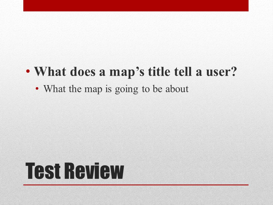 Test Review What does a map's title tell a user