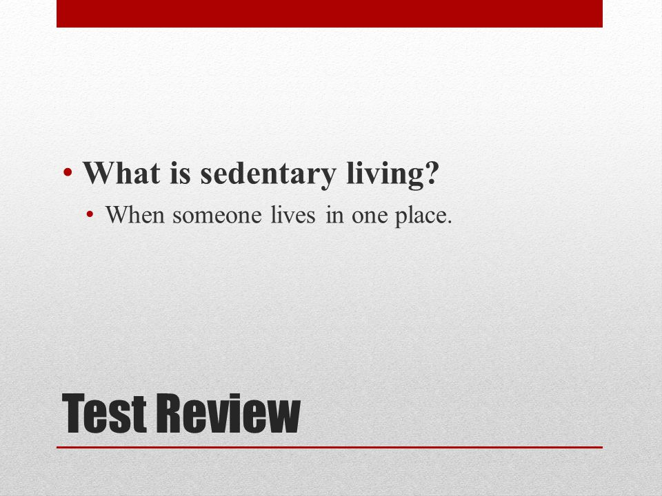 What is sedentary living