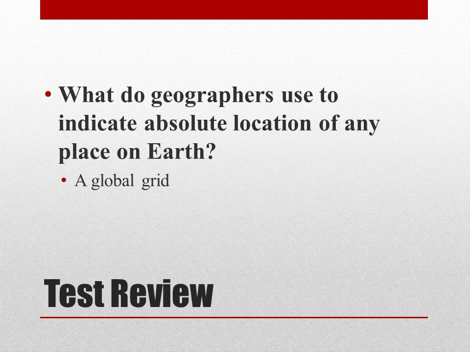 What do geographers use to indicate absolute location of any place on Earth