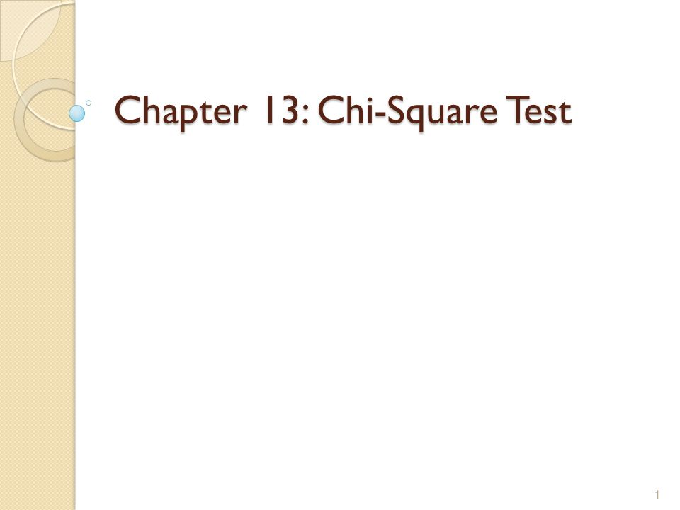 Chapter 13: Chi-Square Test