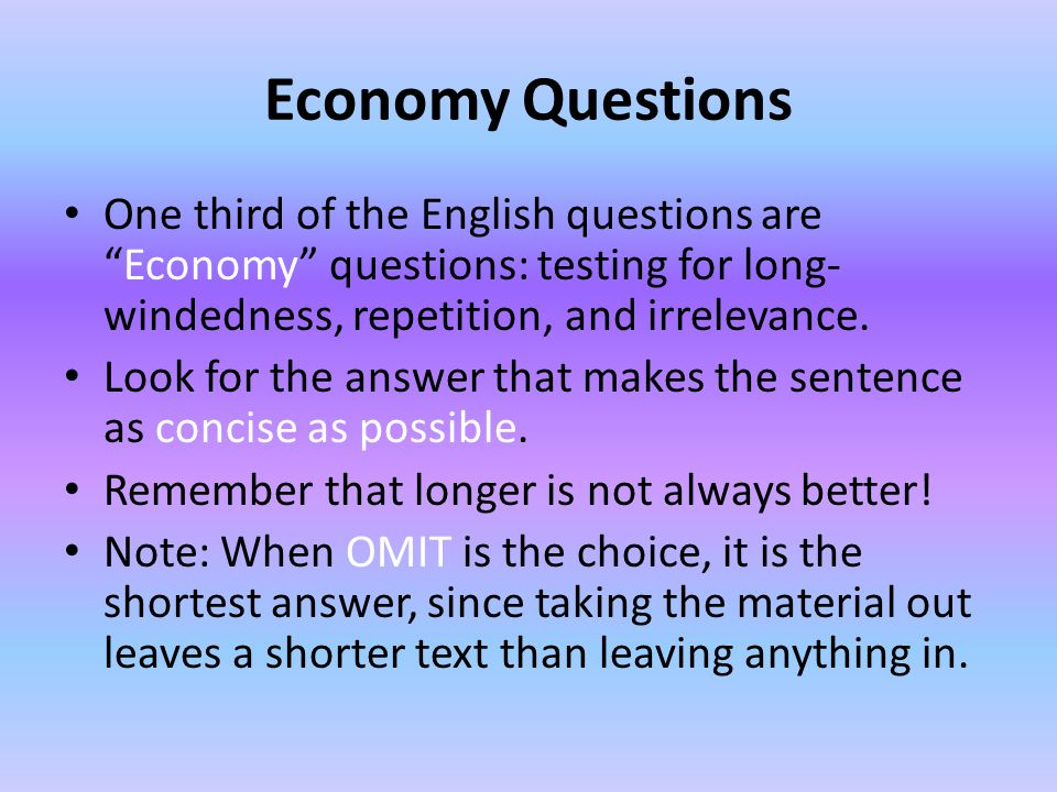 Economy Questions One third of the English questions are Economy questions: testing for long-windedness, repetition, and irrelevance.