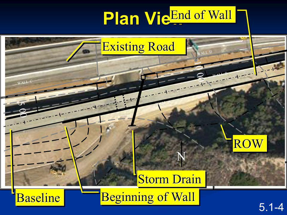 Plan View End of Wall Existing Road ROW N PLAN Storm Drain Baseline