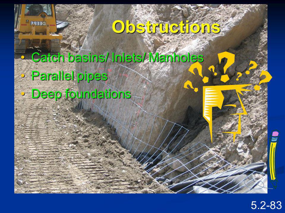 Obstructions Catch basins/ Inlets/ Manholes Parallel pipes