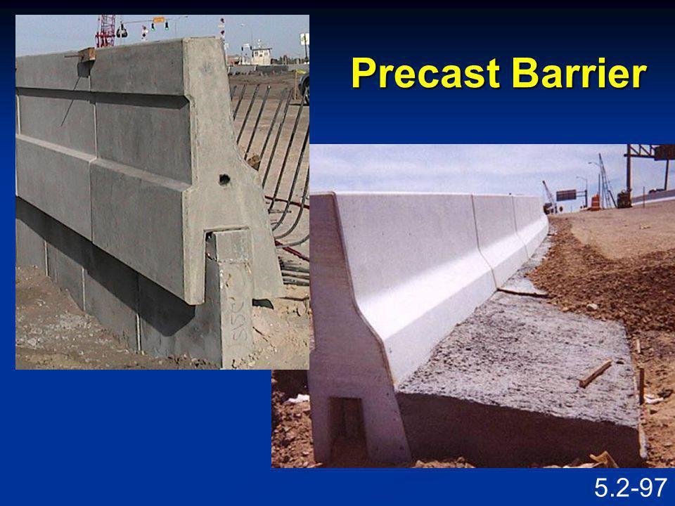 Precast Barrier Speaking Points Pre-cast barrier.