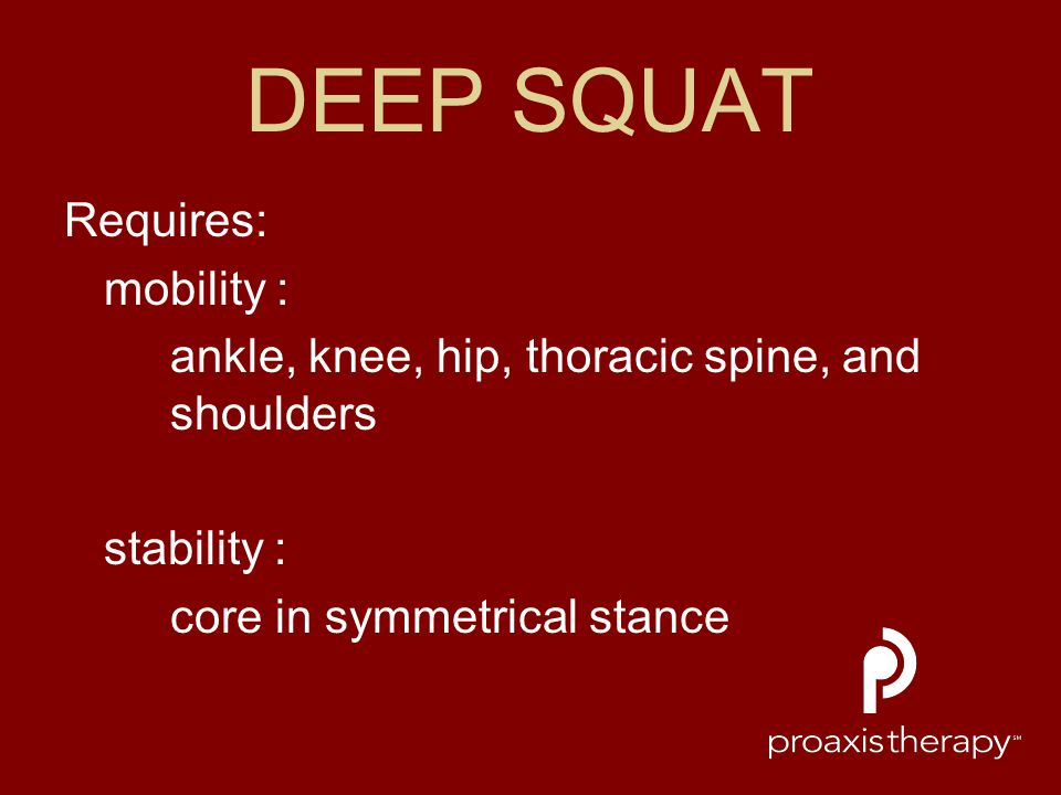 DEEP SQUAT Requires: mobility :