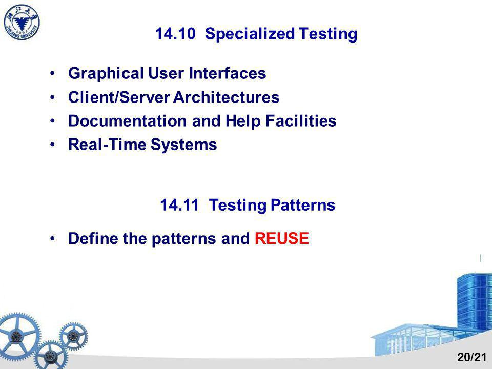 14.10 Specialized Testing 14.11 Testing Patterns