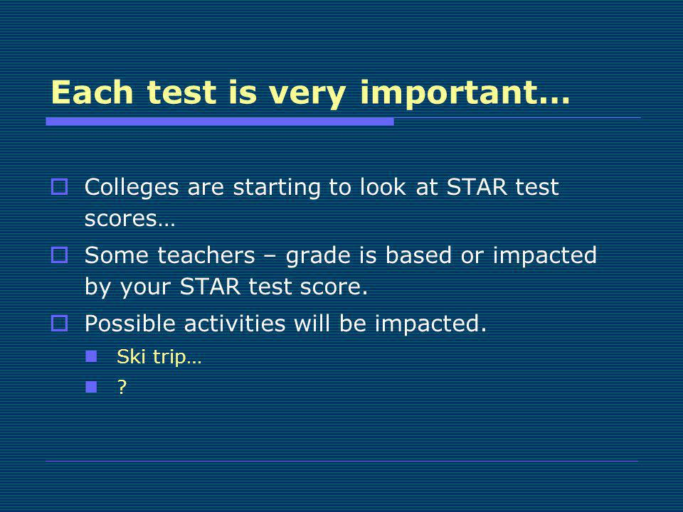 Each test is very important…