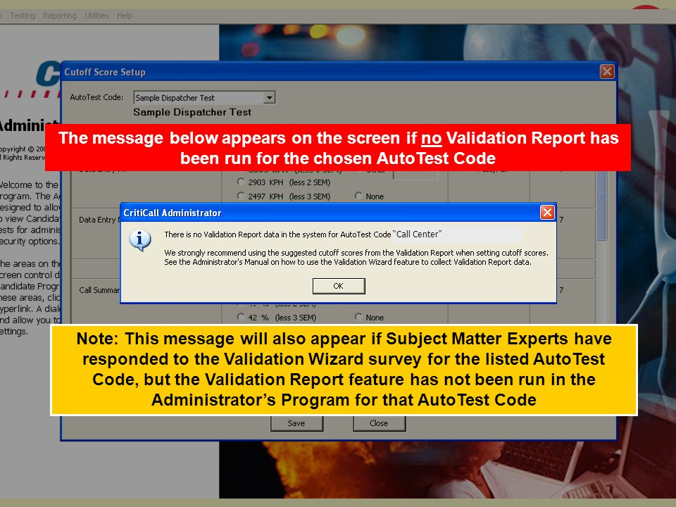 The message below appears on the screen if no Validation Report has been run for the chosen AutoTest Code